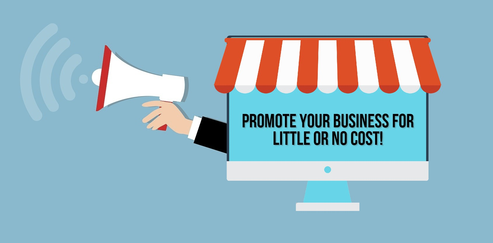 5 Ways To Promote Your Business For Little Or No Cost!