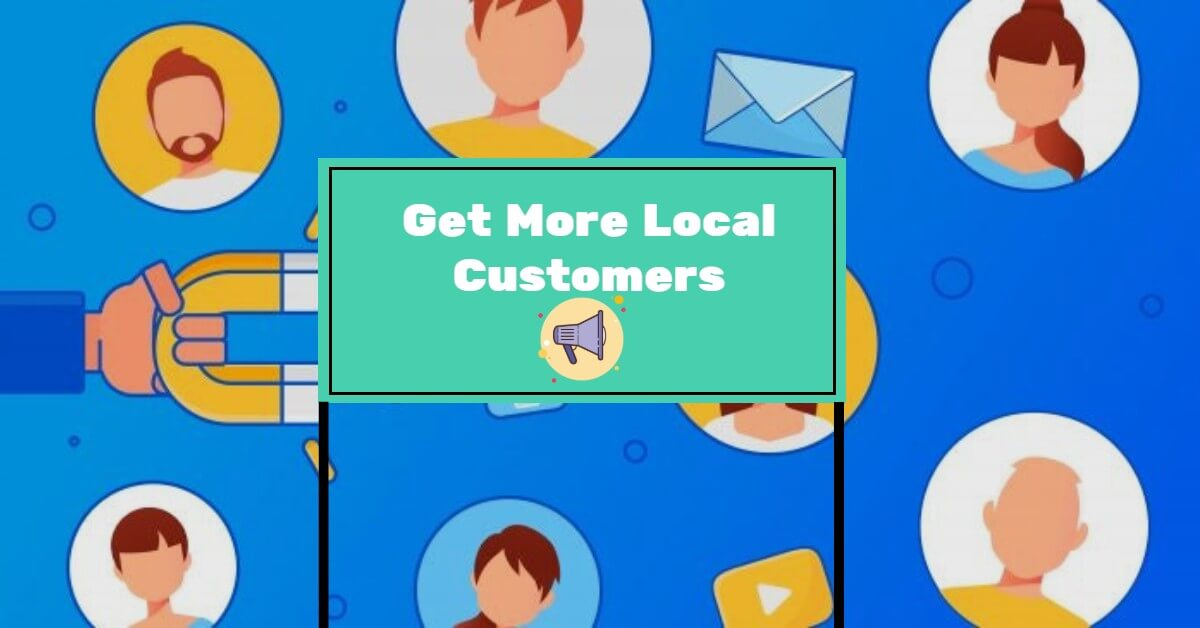 Get More Customers from Local Business