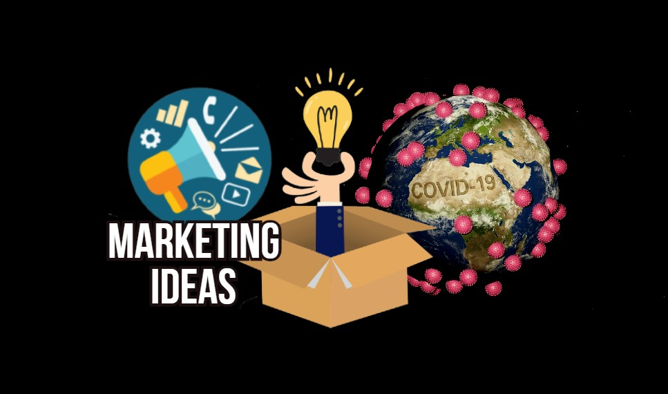 7 Effective Marketing Ideas For Small Businesses Amidst The Pandemic
